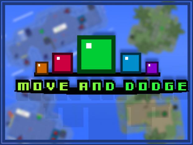 Move and Dodge