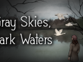 Gray Skies, Dark Waters