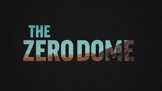 The Zero Dome