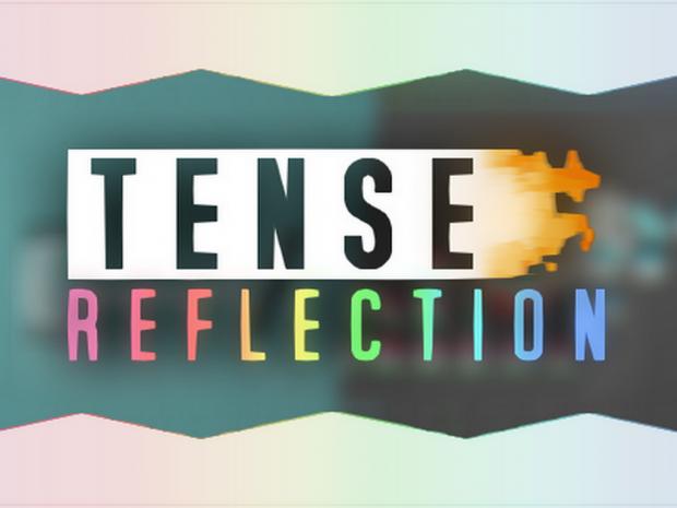 Tense Reflection