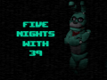 Five Nights with 39