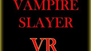 Vampire Slayer VR