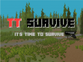 Time to Survive!