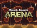 Momento Temporis: Arena