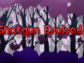 Shotgun Evolved