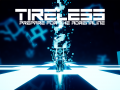 TIRELESS: Prepare For The Adrenaline [Challenging 3D Platformer]
