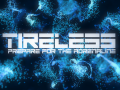 TIRELESS: Prepare For The Adrenaline