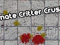 Ultimate Critter Crusher