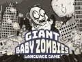 GIANT BABY ZOMBIES: Language Game