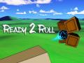 Ready 2 Roll
