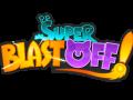 Super Blast Off!