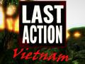 Last Action Vietnam