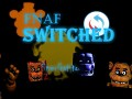 Fnaf Switched (Beta)