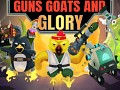 Guns, Goats & Glory