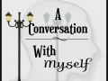 A Conversation with Myself