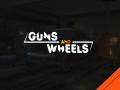 Guns and Wheels