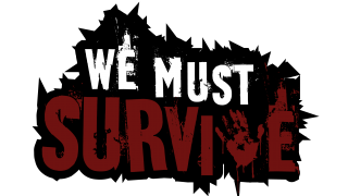 We Must Survive