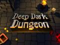 Deep Dark Dungeon