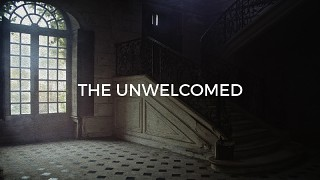 The Unwelcomed