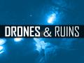 Drones & Ruins