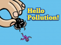 Hello Pollution!