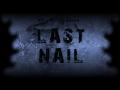 LAST NAIL