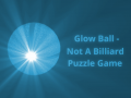 Glow Ball - Not A Billiard Puzzle Game