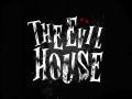 The Evil House