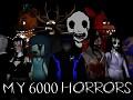 My 6000 Horrors