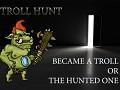 Troll Hunt - The Hunted One