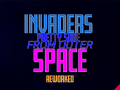Invaders Pretty Sure From Outer Space - Reworked
