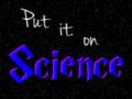 Put it on Science