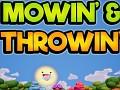 Mowin' & Throwin'