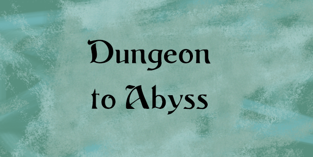 Dungeon to Abyss