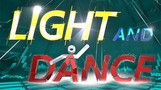 Light And Dance VR - Music, Action And Enjoyment