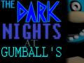 The Dark Nights At Gumball's