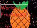 World Of Fruitcraft