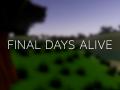 Final Days Alive