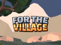 For The Village