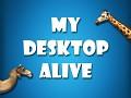 My Desktop Alive