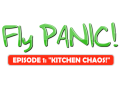 Fly PANIC! (Episode 1: Kitchen Chaos!)