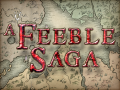 A Feeble Saga