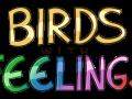 Birds With Feelings
