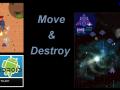 Move & Destroy