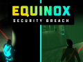 Equinox: Security Breach
