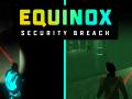 Equinox: Security Breach