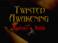 Twisted Awakening