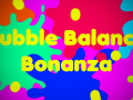 Bubble Balance Bonanza