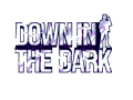 Down In The Dark