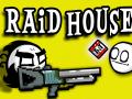 Raid House